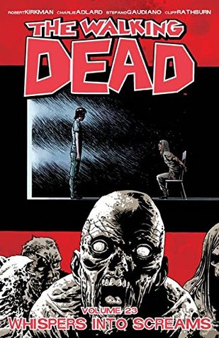 Download free pdf The Walking Dead, Vol. 23: Whispers Into Screams  <small>(The Walking Dead #23)</small>