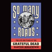 So Many Roads: The Life and Times of the Grateful Dead torrent downlaod