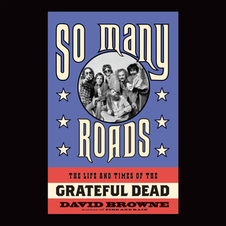 Download free pdf So Many Roads: The Life and Times of the Grateful Dead