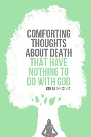 Download free pdf Comforting Thoughts About Death That Have Nothing to Do with God