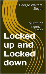 Locked up and Locked down REVISED EDITION: Multitude lingers in limbo torrent downlaod