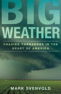 Big Weather: Chasing Tornadoes in the Heart of America torrent downlaod