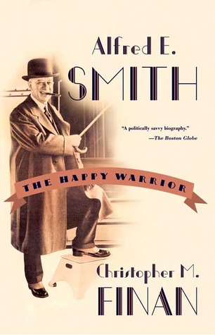 Download free pdf Alfred E. Smith: The Happy Warrior