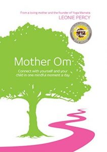 Mother Om: Connect with yourself and your child in one mindful moment a day torrent downlaod