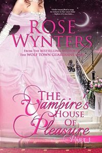 The Vampire's House of Pleasure: Part One  <small>(The Vampire's House of Pleasure #1)</small> torrent downlaod