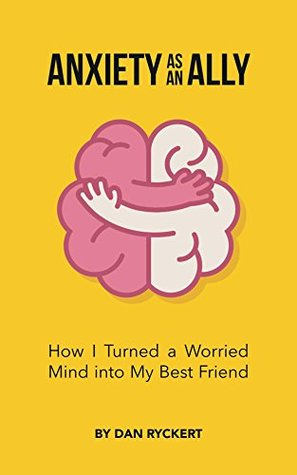 Download free pdf Anxiety as an Ally: How I Turned a Worried Mind into My Best Friend