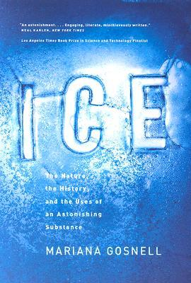 Download free pdf Ice: The Nature, the History, and the Uses of an Astonishing Substance