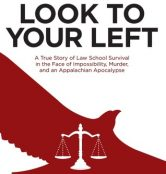 Look to Your Left: A True Story of Law School Survival in the Face of Impossibility, Murder, and an Appalachian Apocalypse torrent downlaod