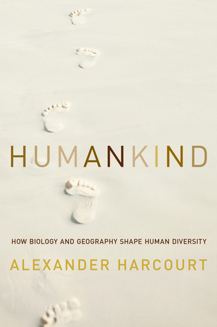 Download free pdf Humankind: How Biology and Geography Shape Human Diversity