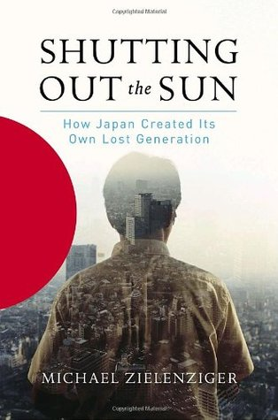 Download free pdf Shutting Out the Sun: How Japan Created Its Own Lost Generation