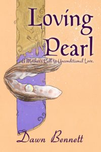 Loving Pearl: A Mother's Call to Unconditional Love torrent downlaod