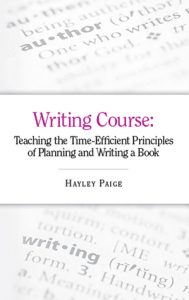 Writing Course: Teaching the Time-Efficient Principles of Planning and Writing a Book  <small>(The Book Creatives #1)</small> torrent downlaod