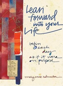 Lean Forward Into Your Life: Begin Each Day as If It Were on Purpose torrent downlaod