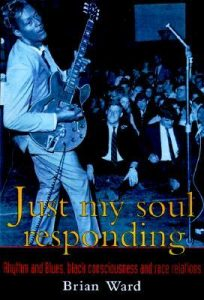 Just My Soul Responding: Rhythm and Blues, Black Consciousness, and Race Relations torrent downlaod
