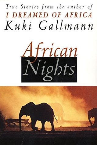 Download free pdf African Nights: True Stories from the Author of I Dreamed of Africa