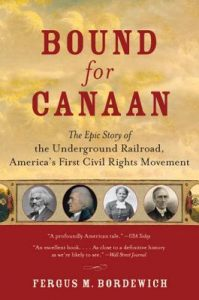 Bound for Canaan: The Epic Story of the Underground Railroad, America's First Civil Rights Movement torrent downlaod
