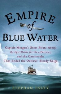 Empire of Blue Water: Captain Morgan's Great Pirate Army, the Epic Battle for the Americas, and the Catastrophe That Ended the Outlaws' Bloody Reign torrent downlaod