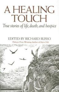 A Healing Touch: True Stories of Life, Death, and Hospice torrent downlaod