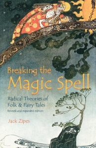 Breaking the Magic Spell: Radical Theories of Folk and Fairy Tales torrent downlaod