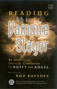 Reading the Vampire Slayer: The Complete, Unofficial Guide to 'Buffy' and 'Angel' torrent downlaod