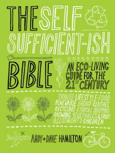 The Self Sufficient-ish Bible: An Eco-living Guide for the 21st Century torrent downlaod