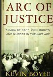 Arc of Justice: A Saga of Race, Civil Rights, and Murder in the Jazz Age torrent downlaod