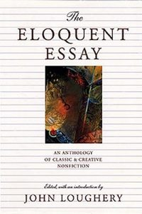 The Eloquent Essay: An Anthology of Classic & Creative Nonfiction torrent downlaod