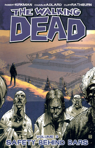 Download free pdf The Walking Dead, Vol. 03: Safety Behind Bars  <small>(The Walking Dead #3)</small>