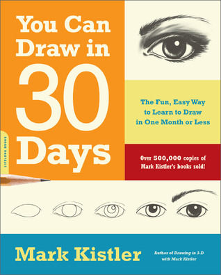 Download free pdf You Can Draw in 30 Days: The Fun, Easy Way to Learn to Draw in One Month or Less