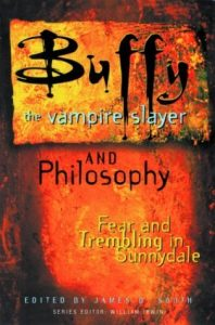 Buffy the Vampire Slayer and Philosophy: Fear and Trembling in Sunnydale  <small>(Popular Culture and Philosophy #4)</small> torrent downlaod