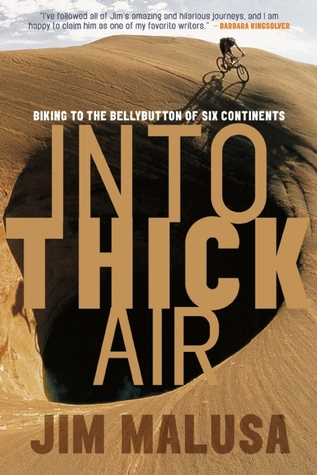 Download free pdf Into Thick Air: Biking to the Bellybutton of Six Continents
