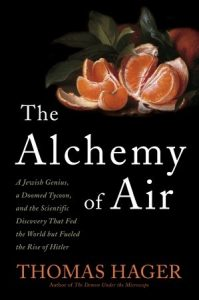 The Alchemy of Air: A Jewish Genius, a Doomed Tycoon, and the Scientific Discovery That Fed the World but Fueled the Rise of Hitler torrent downlaod