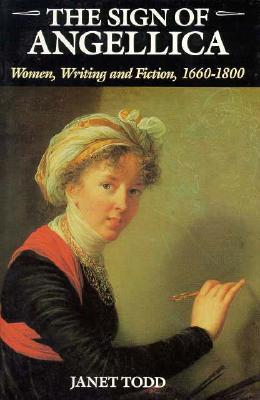 Download free pdf The Sign of Angellica: Women, Writing, and Fiction, 1600-1800