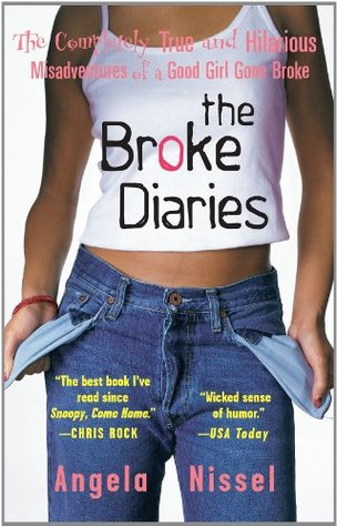Download free pdf The Broke Diaries: The Completely True and Hilarious Misadventures of a Good Girl Gone Broke