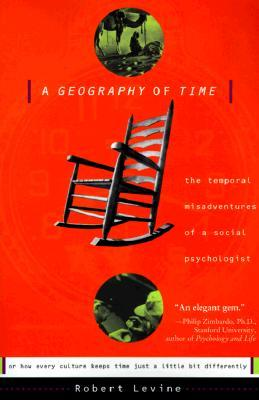 Download free pdf A Geography of Time: The Temporal Misadventures of a Social Psychologist, or How Every Culture Keeps Time Just a Little Bit Differently