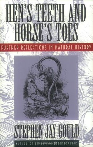 Download free pdf Hen&#8217;s Teeth and Horse&#8217;s Toes: Further Reflections in Natural History  <small>(Reflections in Natural History #3)</small>