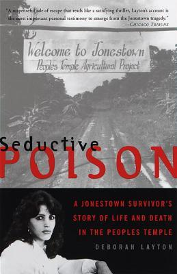 Download free pdf Seductive Poison: A Jonestown Survivor's Story of Life and Death in the Peoples Temple