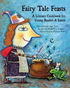 Fairy Tale Feasts: A Literary Cookbook for Young Readers and Eaters  <small>(Fairy Tale Cookbooks)</small> torrent downlaod