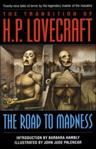 The Transition of H. P. Lovecraft: The Road to Madness torrent downlaod