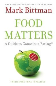 Food Matters: A Guide to Conscious Eating with More Than 75 Recipes torrent downlaod