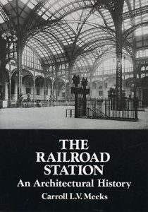 The Railroad Station: An Architectural History torrent downlaod