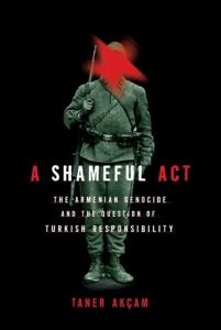 A Shameful Act: The Armenian Genocide and the Question of Turkish Responsibility torrent downlaod