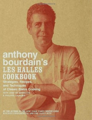 Download free pdf Anthony Bourdain's Les Halles Cookbook: Strategies, Recipes, and Techniques of Classic Bistro Cooking