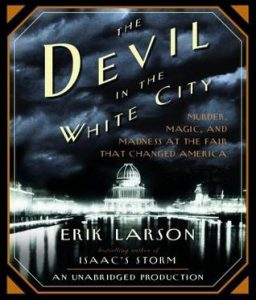 The Devil in the White City Murder, Magic and Madness at the Fair That Changed America torrent downlaod