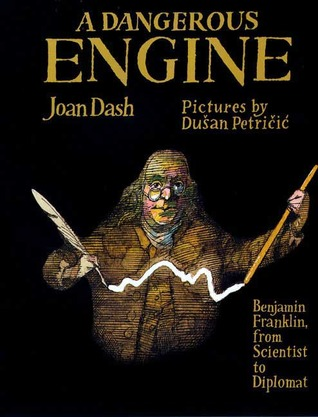 Download free pdf A Dangerous Engine: Benjamin Franklin, from Scientist to Diplomat