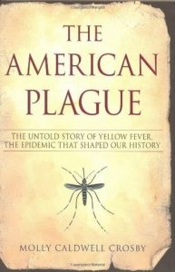 The American Plague: The Untold Story of Yellow Fever, the Epidemic that Shaped Our History torrent downlaod