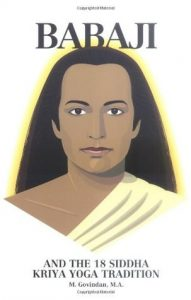 Babaji and the 18 Siddha Kriya Yoga Tradition torrent downlaod