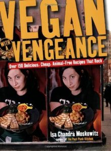 Vegan with a Vengeance: Over 150 Delicious, Cheap, Animal-Free Recipes That Rock torrent downlaod