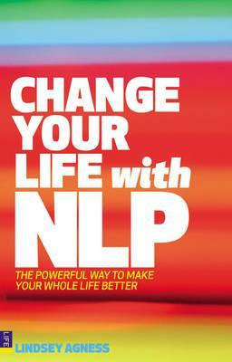Download free pdf Change Your Life with NLP: The Powerful Way to Make Your Whole Life Better