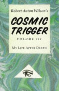 Cosmic Trigger 3: My Life After Death  <small>(Cosmic Trigger #3)</small> torrent downlaod